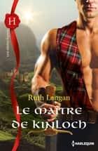 Le maître de Kinloch ebook by Ruth Langan
