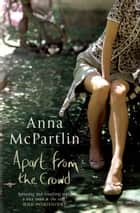 Apart From The Crowd ebook by Anna McPartlin