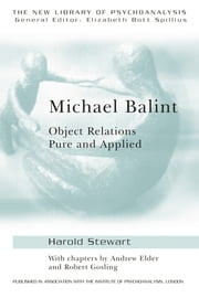 Michael Balint - Object Relations, Pure and Applied ebook by Andrew Elder,Robert Gosling,Harold Stewart