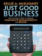 Just Good Business ebook by Kellie McElhaney