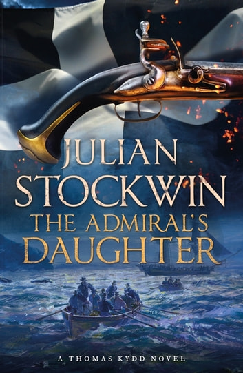 The Admiral's Daughter - Thomas Kydd 8 ebook by Julian Stockwin