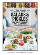 Cornersmith: Salads and Pickles - Vegetables with more taste & less waste ebook by Alex Elliott-Howery, Sabine Spindler