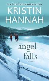 Angel Falls - A Novel ebook by Kristin Hannah