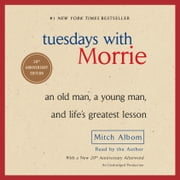 Tuesdays with Morrie - An Old Man, a Young Man, and Life's Greatest Lesson audiobook by Mitch Albom