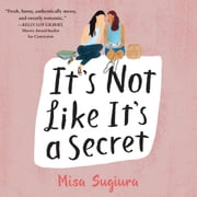 It's Not Like It's a Secret audiobook by Misa Sugiura