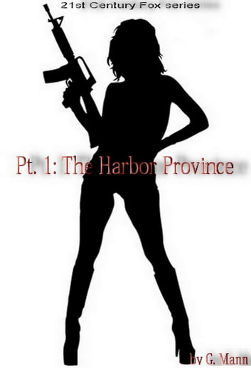 21st Century Fox: Part I - The Harbor Province ebook by Genevieve Mann