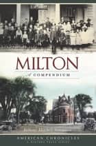 Milton - A Compendium ebook by Anthony Mitchell Sammarco