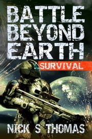 Battle Beyond Earth: Survival ebook by Nick S. Thomas