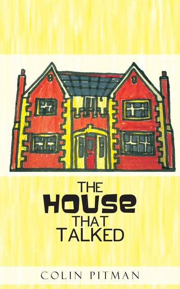The House that Talked ebook by Colin Pitman