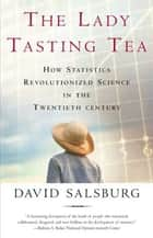 The Lady Tasting Tea ebook by David Salsburg