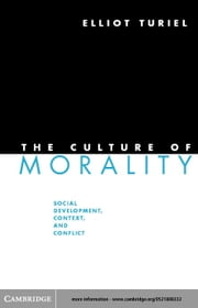 The Culture of Morality ebook by Turiel, Elliot