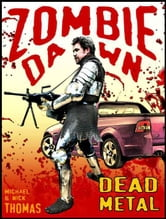 Dead Metal (Zombie Dawn Stories) ebook by Nick S. Thomas
