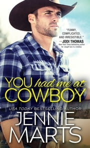 You Had Me at Cowboy ebook by Jennie Marts