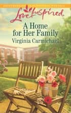 A Home for Her Family ebook by Virginia Carmichael