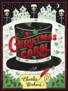 A Christmas Carol ebook by Charles Dickens,Mark Peppe,Mary Kate McDevitt