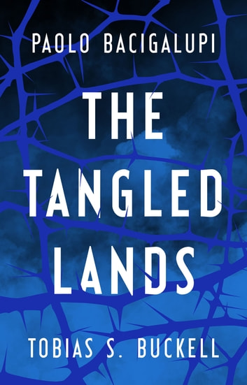 The Tangled Lands ebook by Tobias S. Buckell,Paolo Bacigalupi