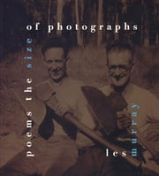 Poems the Size of Photographs ebook by Les Murray