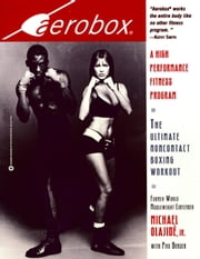 Aerobox - A High Performance Fitness Program ebook by Michael Olajide,Phil Berger