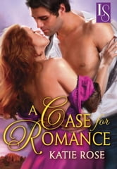 A Case for Romance - A Loveswept Classic Romance ebook by Katie Rose