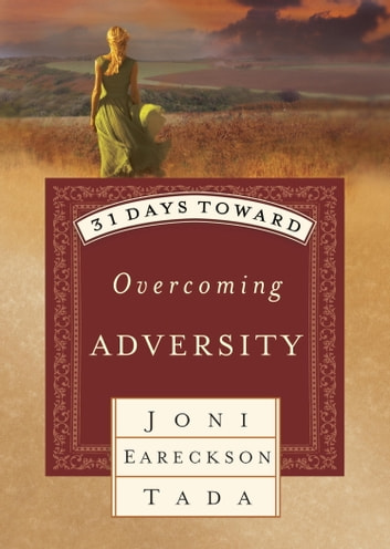 31 Days Toward Overcoming Adversity ebook by Joni Eareckson Tada