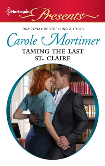 Taming the Last St. Claire ebook by Carole Mortimer