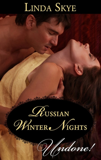 Russian Winter Nights (Mills & Boon Historical Undone) ebook by Linda Skye
