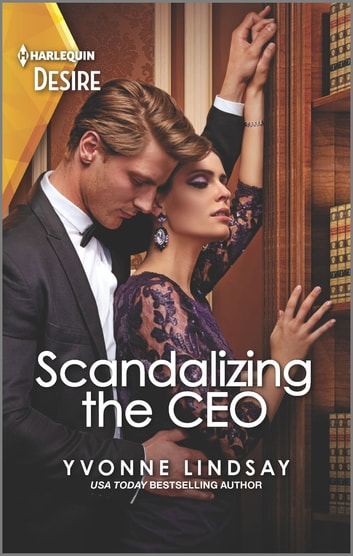 Scandalizing the CEO - A Workplace Romance ebook by Yvonne Lindsay