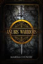 Anubis' Warriors ebook by Marisa Chenery