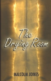 Drying Room ebook by Malcolm Joines