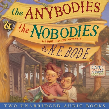 The Anybodies & The Nobodies audiobook by N. E. Bode
