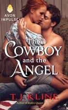 The Cowboy and the Angel ebook by T. J. Kline