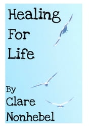 Healing for Life: An Exploration of the Successes and Failures of Spiritual Healing ebook by Clare Nonhebel
