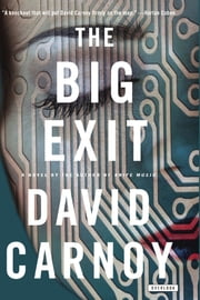 The Big Exit: A Novel ebook by David Carnoy