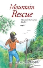 Mountain Rescue ebook by Rose McMills