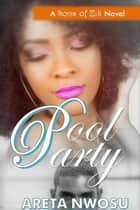 Pool Party - The Sons of Zik Romance Series, #1 ebook by Areta Nwosu