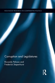 Corruption and Legislatures ebook by Riccardo Pelizzo,Frederick Stapenhurst