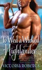 To Wed a Wicked Highlander ebook by Victoria Roberts