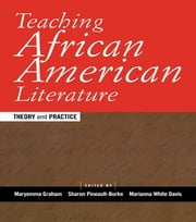 Teaching African American Literature - Theory and Practice ebook by Maryemma Graham,Sharon Pineault-Burke,Marianna White Davis