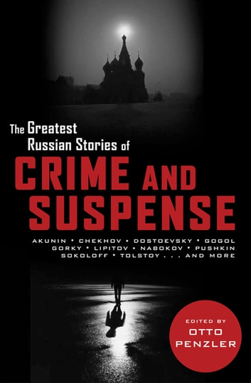 The Greatest Russian Stories of Crime and Suspense ebook by Otto Penzler