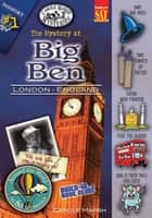 The Mystery at Big Ben (London, England) ebook by Carole Marsh