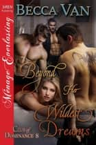 Beyond Her Wildest Dreams ebook by Becca Van