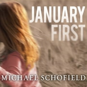 January First - A Child's Descent into Madness and Her Father's Struggle to Save Her audiobook by Michael Schofield