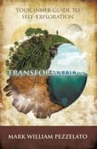 Transformations ebook by Mark William Pezzelato