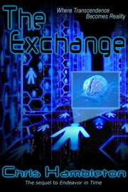 The Exchange - Where Transcendence Becomes Reality ebook by Chris Hambleton