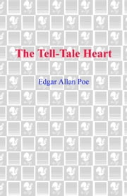 The Tell-Tale Heart ebook by Edgar Allan Poe