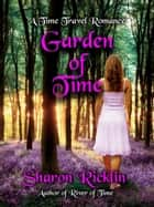 Garden of Time ebook by Sharon Ricklin