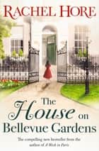 The House on Bellevue Gardens ebook by Rachel Hore