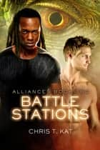 Battle Stations ebook by Chris T. Kat