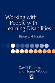 Working with People with Learning Disabilities - Theory and Practice ebook by Honor Woods,David Thomas