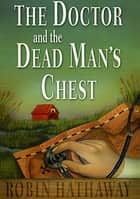 The Doctor and the Dead Man's Chest eBook by Robin Hathaway